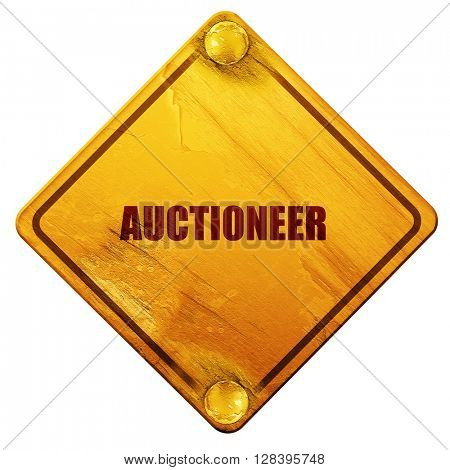 auctioneer, 3D rendering, isolated grunge yellow road sign