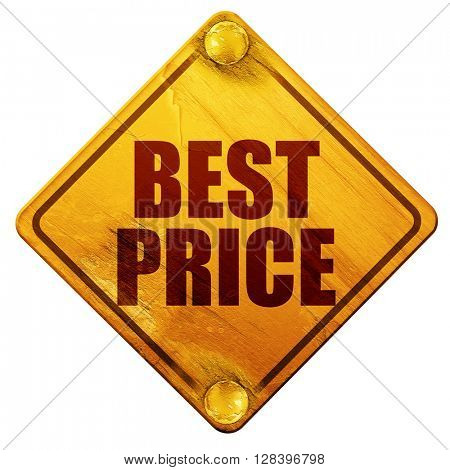 best price, 3D rendering, isolated grunge yellow road sign
