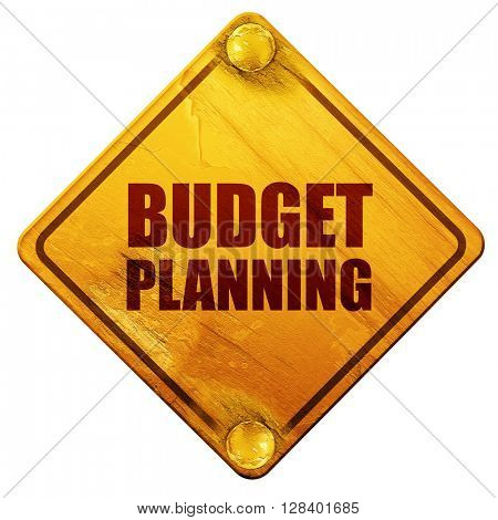 budget planning, 3D rendering, isolated grunge yellow road sign