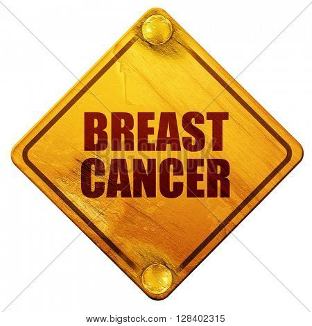 breast cancer, 3D rendering, isolated grunge yellow road sign