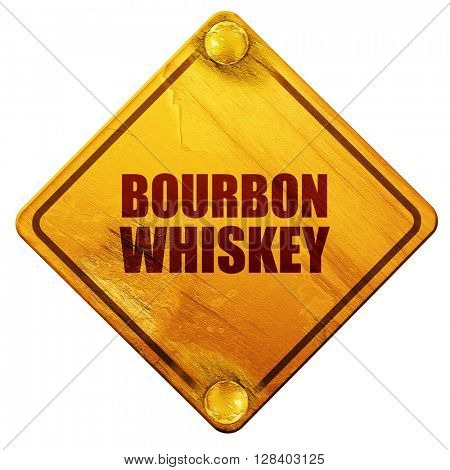 bourbon whiskey, 3D rendering, isolated grunge yellow road sign