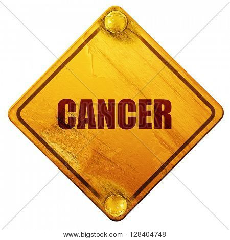 cancer, 3D rendering, isolated grunge yellow road sign