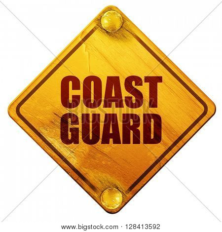 coast guard, 3D rendering, isolated grunge yellow road sign