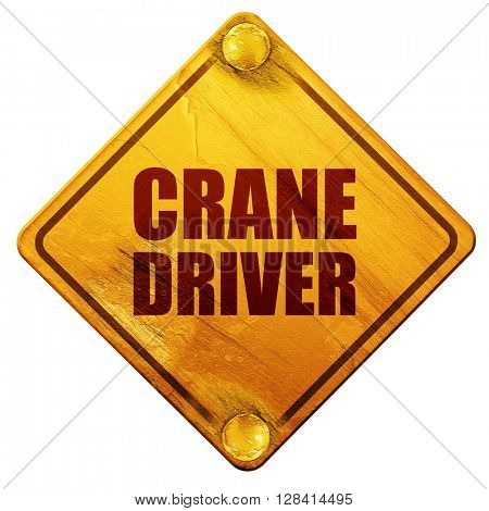 crane driver, 3D rendering, isolated grunge yellow road sign