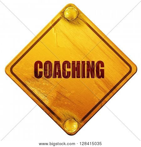 coaching, 3D rendering, isolated grunge yellow road sign