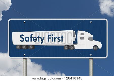 Safety First Sign A blue Road Sign with text Safety First and a truck with sky background,3D Illustration