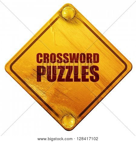 crossword puzzles, 3D rendering, isolated grunge yellow road sig