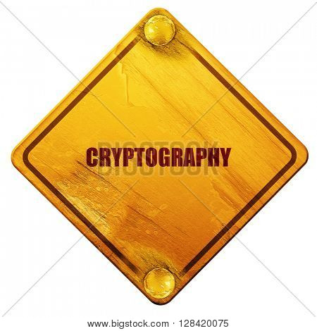 cryptography, 3D rendering, isolated grunge yellow road sign