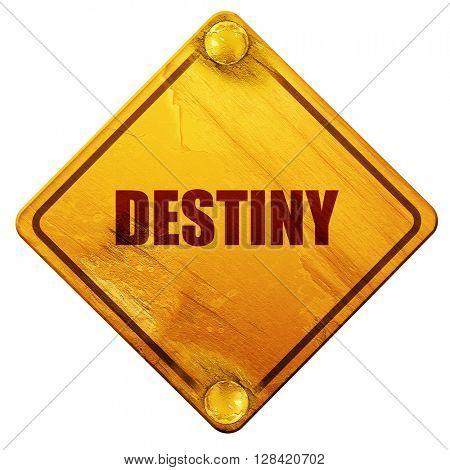 destiny, 3D rendering, isolated grunge yellow road sign