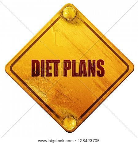 diet plans, 3D rendering, isolated grunge yellow road sign