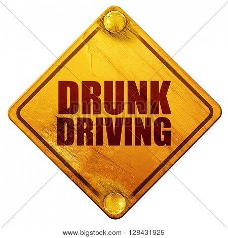 drunk driving, 3D rendering, isolated grunge yellow road sign