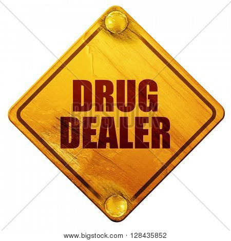 drug dealer, 3D rendering, isolated grunge yellow road sign