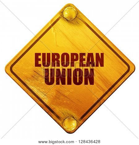 european union, 3D rendering, isolated grunge yellow road sign
