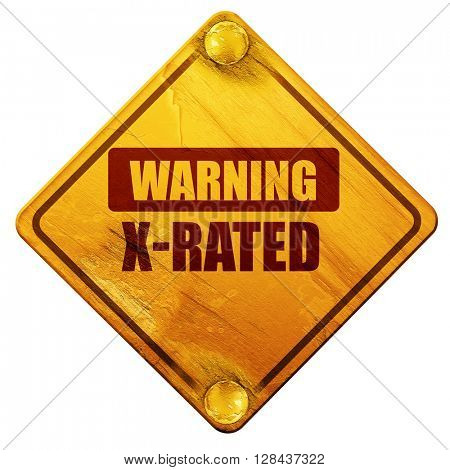 Xrated sign isolated, 3D rendering, isolated grunge yellow road sign