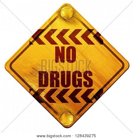 No drugs sign, 3D rendering, isolated grunge yellow road sign