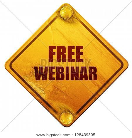 free webinar, 3D rendering, isolated grunge yellow road sign