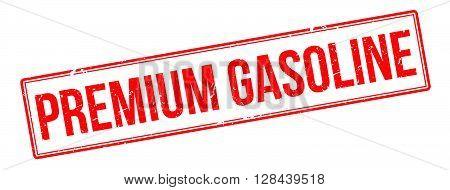 Premium Gasoline Red Rubber Stamp On White