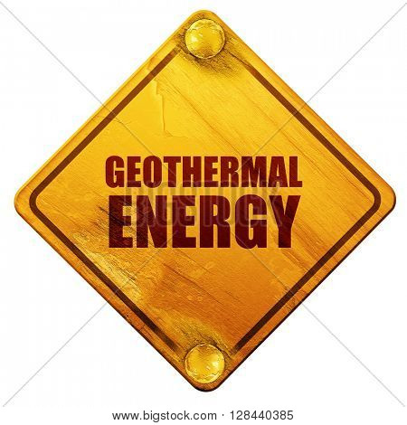 geothermal energy, 3D rendering, isolated grunge yellow road sign