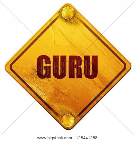 guru, 3D rendering, isolated grunge yellow road sign