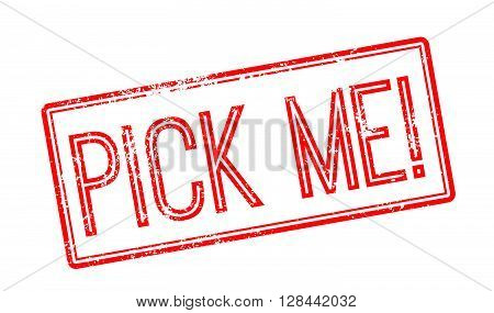 Pick Me! Red Rubber Stamp On White