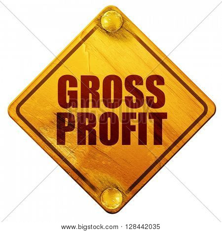 gross profit, 3D rendering, isolated grunge yellow road sign