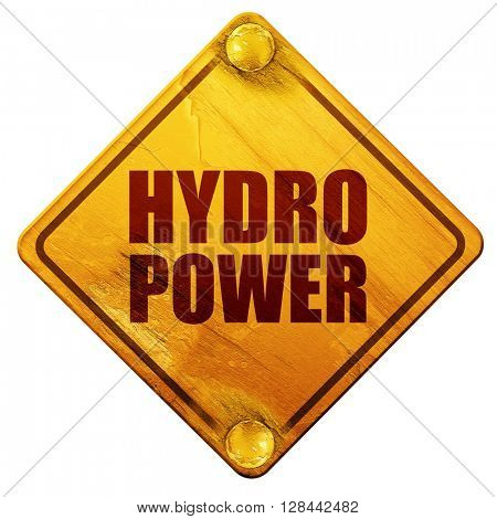 hydro power, 3D rendering, isolated grunge yellow road sign