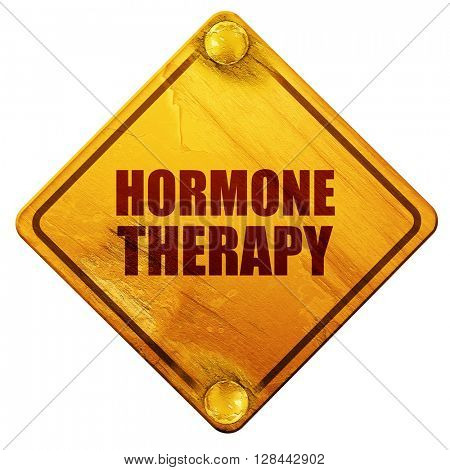 hormone therapy, 3D rendering, isolated grunge yellow road sign