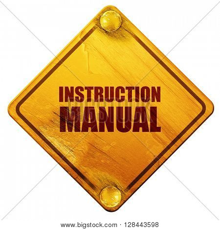 instruction manual, 3D rendering, isolated grunge yellow road sign