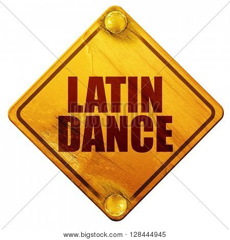 latin dance, 3D rendering, isolated grunge yellow road sign