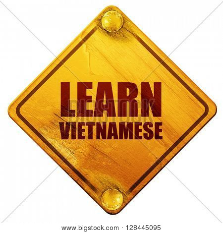 learn vietnamese, 3D rendering, isolated grunge yellow road sign