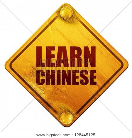 learn chinese, 3D rendering, isolated grunge yellow road sign
