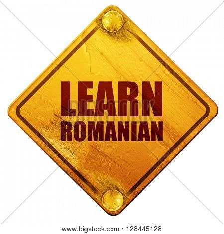 learn romanian, 3D rendering, isolated grunge yellow road sign