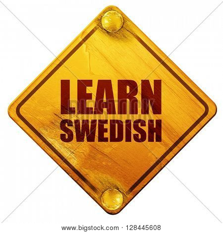 learn swedish, 3D rendering, isolated grunge yellow road sign