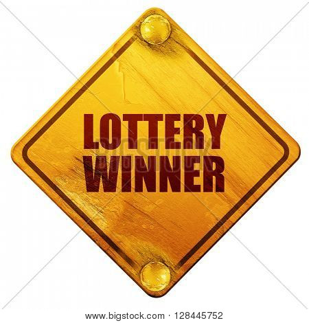 lottery winner, 3D rendering, isolated grunge yellow road sign