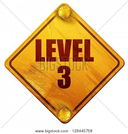 level 3, 3D rendering, isolated grunge yellow road sign