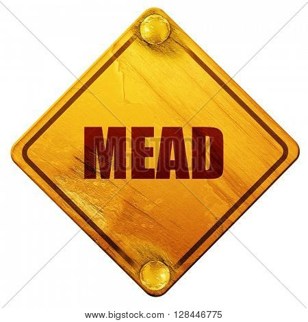 mead, 3D rendering, isolated grunge yellow road sign