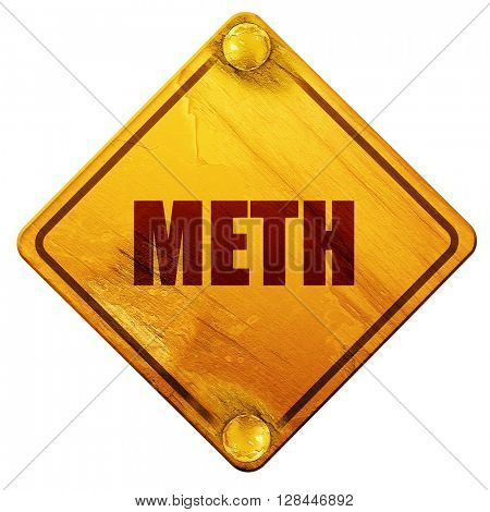 meth, 3D rendering, isolated grunge yellow road sign