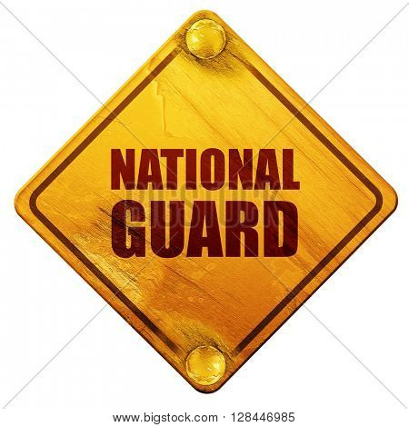 national guard, 3D rendering, isolated grunge yellow road sign
