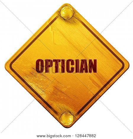 optician, 3D rendering, isolated grunge yellow road sign