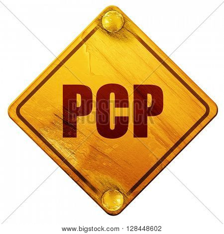 pcp, 3D rendering, isolated grunge yellow road sign