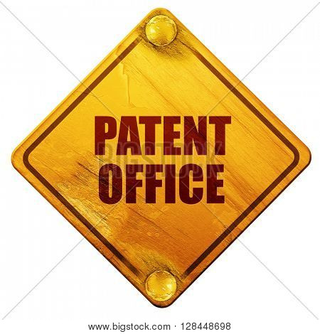 patent office, 3D rendering, isolated grunge yellow road sign