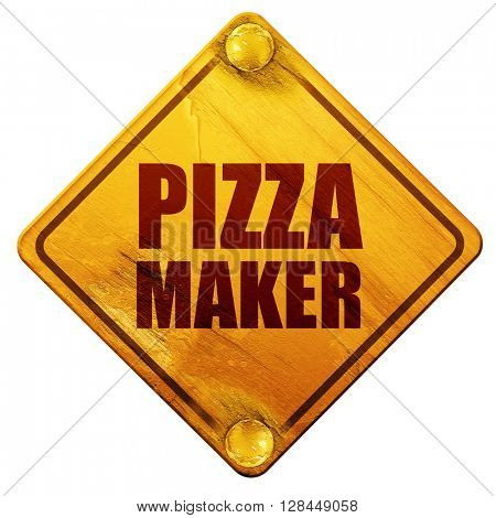pizza maker, 3D rendering, isolated grunge yellow road sign