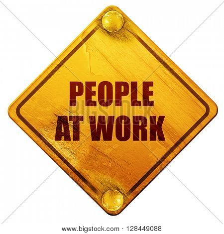 people at work, 3D rendering, isolated grunge yellow road sign