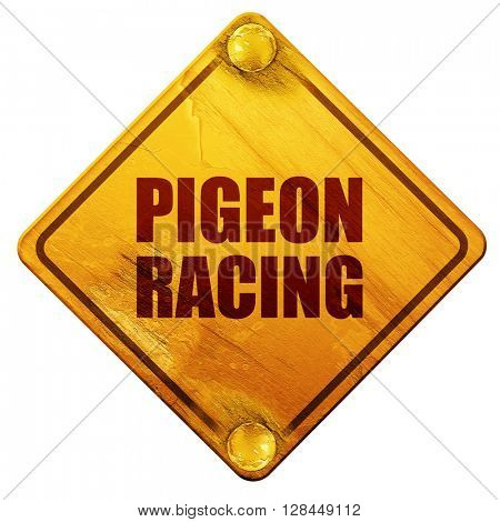 pigeon racing, 3D rendering, isolated grunge yellow road sign