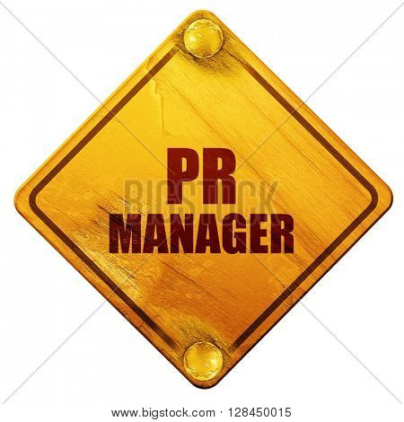 pr manager, 3D rendering, isolated grunge yellow road sign