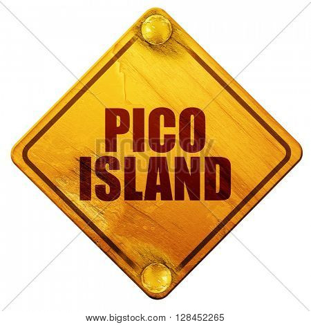 pico island, 3D rendering, isolated grunge yellow road sign