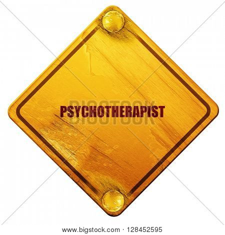 psychotherapist, 3D rendering, isolated grunge yellow road sign