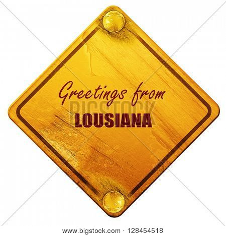 Greetings from lousiana, 3D rendering, isolated grunge yellow ro