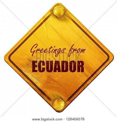 Greetings from ecuador, 3D rendering, isolated grunge yellow roa