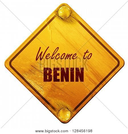 Welcome to benin, 3D rendering, isolated grunge yellow road sign